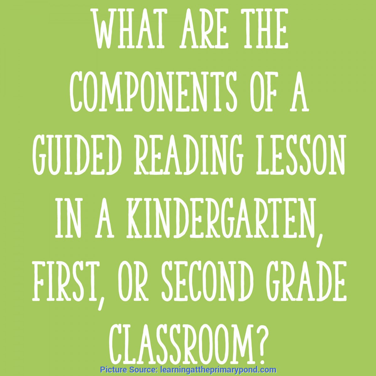 Interesting Components Of A Guided Reading Lesson What Are The Components Of A Guided Reading Lesson In
