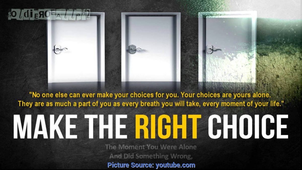 Newest Make The Right Choice Make The Right Choice - You