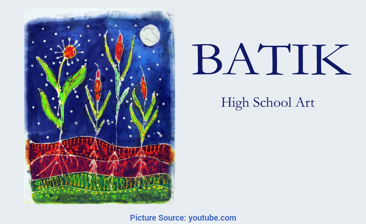 Special Art Lessons For High School Students Batik - High School Art Lesson - You