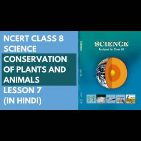 Briliant Science Class 8 Lessons Ncert Class 8 Science - Conservation Of Plants And Animals Lesso
