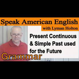 Interesting Learn American English Grammar Lesson #26: Present Continuous & Simple Present Used Fo