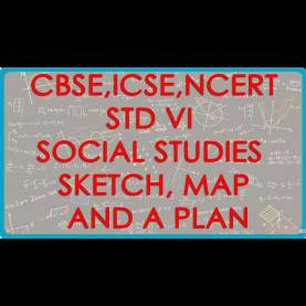 Trending Lesson Plan For Class 6 Science Cbse Class VI | Social Studies | Sketch Map And A Plan | Cbse, Ics