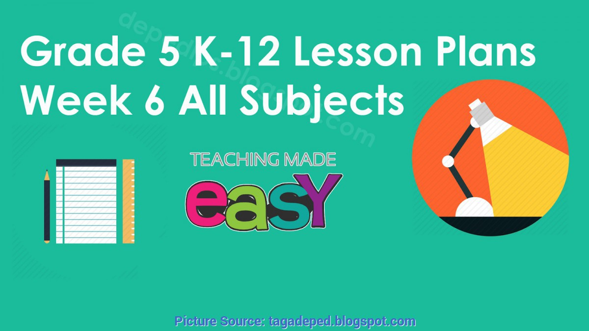 Good K To 12 Lesson Plan In Science Grade 7 Ready Made K-12 Lesson Plans For Grade 5 (1St Quarter, Week 1-Wee
