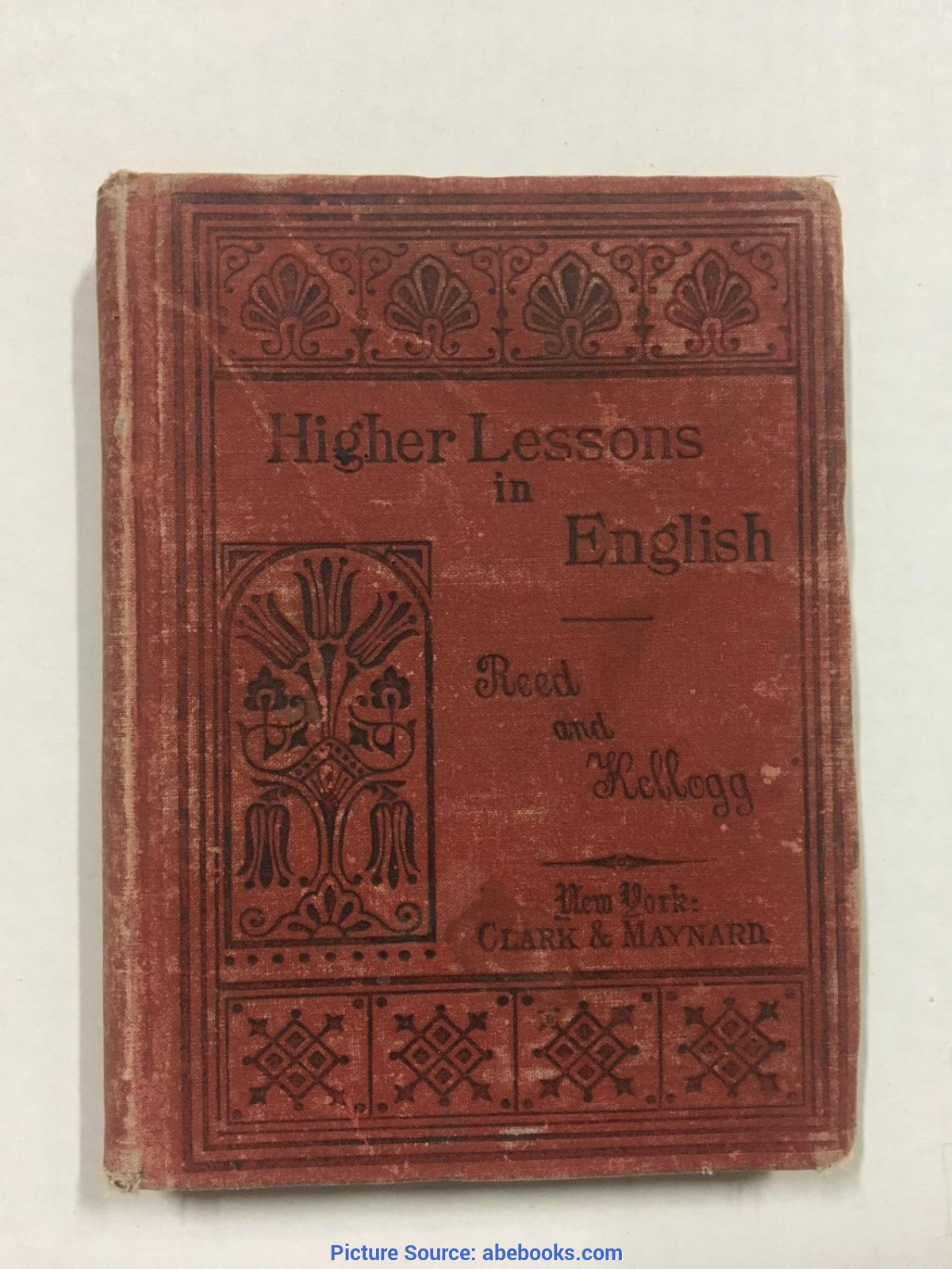 Interesting Higher Lessons In English Higher Lessons In English By Alonzo Reed; Brainerd Kellogg: Clar