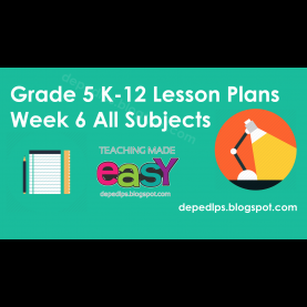 Complex Lesson Plan Sample In Filipino 6 Grade 5 K-12 Lesson Plans Week 6 All Subjects - Deped