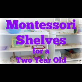Complex What To Teach A 2 Year Old Montessori Monday - How To Prepare Montessori Shelves For A 2 Yea