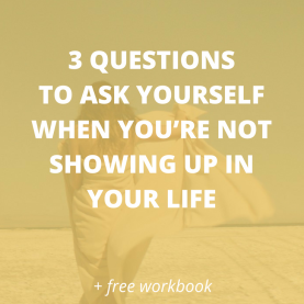 Useful Lessons Learned Questions To Ask 3 Questions To Ask Yourself When You'Re Not Showing Up In You