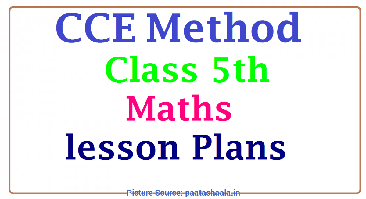 Trending Lesson Plan 5Th Class Cce Method Class 5Th Maths Subject Unit / Lesson Plans ~ Ts Ds